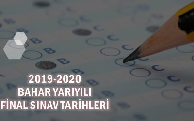 FİNAL SINAV TARİHLERİ (2019-2020 BAHAR YARIYILI)