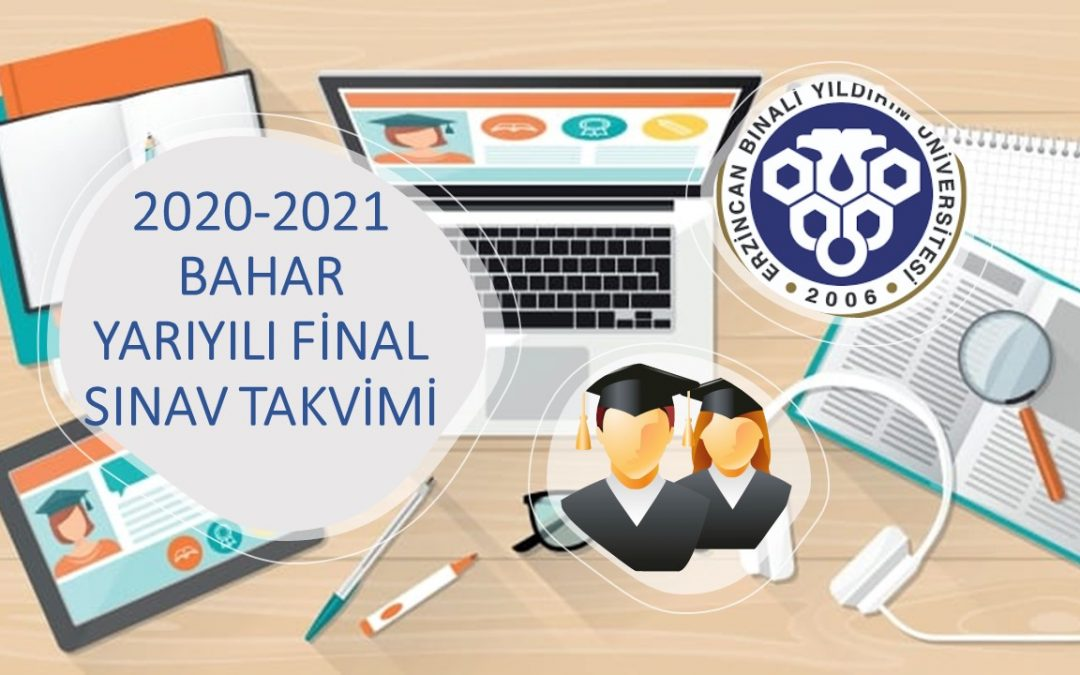 2020-2021 BAHAR YARIYILI FİNAL SINAV TAKVİMİ
